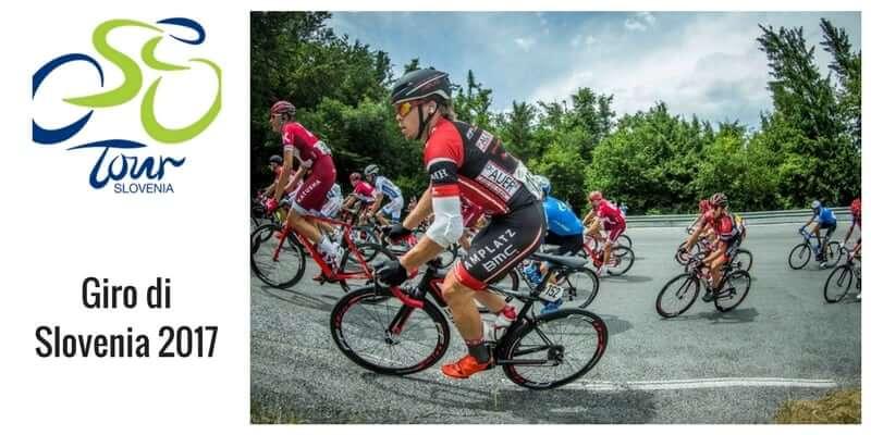 Giro di Slovenia 2017: tappe percorso e start list